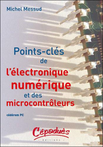 Points clés de l'Electronique numérique et des microcontrôleurs