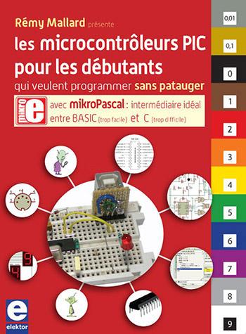 Les microcontrôleurs PIC pour les débutants