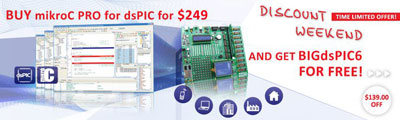 Weekend Offer - mikroC for dsPIC30/33 and PIC24 with FREE BIGdsPIC6