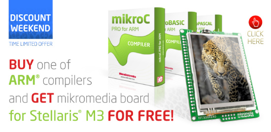 Amazing Weekend Offer: Buy any ARM® compiler and get mikromedia for Stellaris® M3 board FOR FREE!