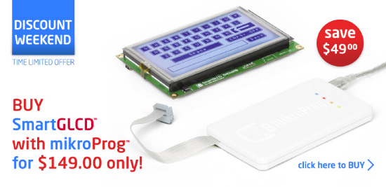 Special Weekend Offer: Buy SmartGLCD with mikroProg and get $49 discount.