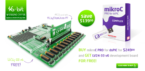 Special Weekend Offer - Buy mikroC PRO for dsPIC compiler and get LV24-33 v6 board FOR FREE!