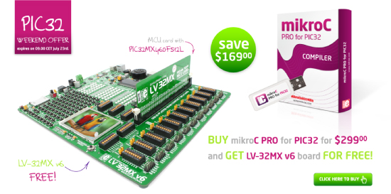 Special Weekend Offer - Buy mikroC PRO for PIC32 compiler and get LV-32MX v6 board FOR FREE!