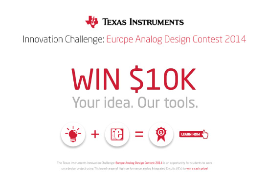 Win $10K at Texas Instruments Innovation Challenge Europe Analog Design Contest 2014!